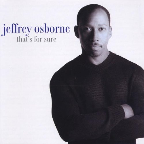 Jeffrey Osborne That's For Sure