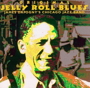 Dapogny James Chigago Jazz Ban Original Jelly Roll Blues