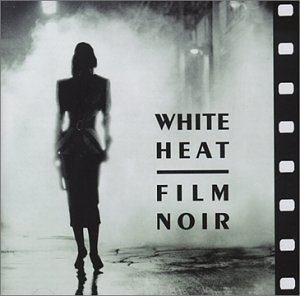 Jazz At The Movies Band White Heat Film Noir