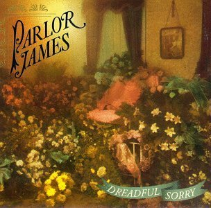 Parlor James Dreadful Sorry