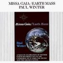 Paul Winter Missa Gaia Earth Mass