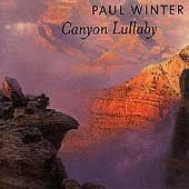 Paul Winter Canyon Lullaby