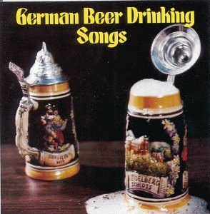 German Beer Drinking Songs German Beer Drinking Songs