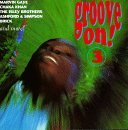 Groove On! Vol. 3 Groove On! Gaye Jackson Ashford & Simpson Groove On!
