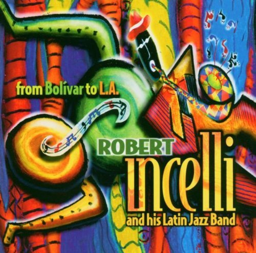 Robert Incelli From Bolivar To L.A.