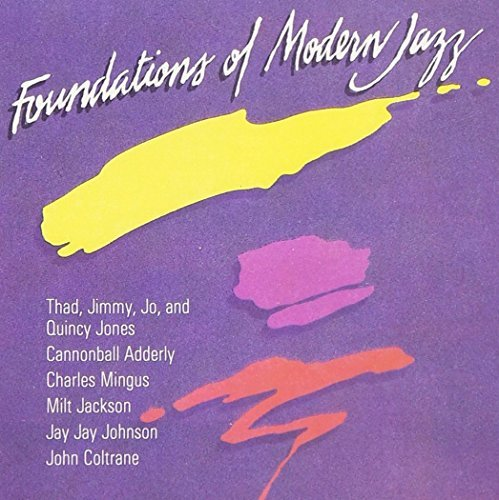 Foundations Of Modern Jazz Coltrane Mingus Cannonball Add