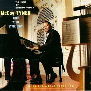 Mccoy Tyner Trio What The World Needs Now