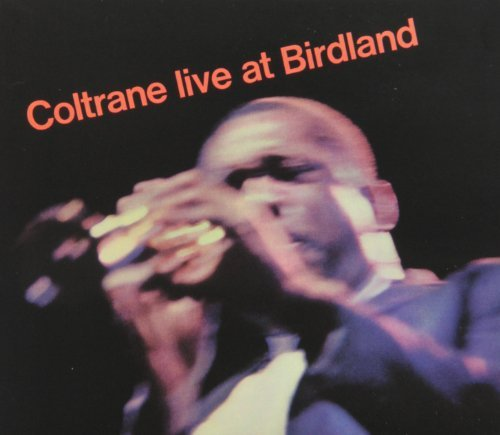 John Coltrane Live At Birdland Remastered