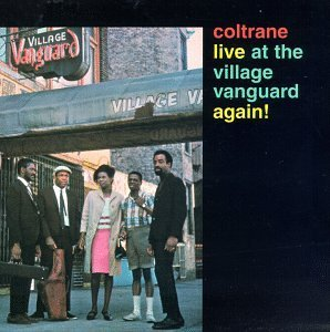 John Coltrane Live At The Village Vanguard A Remastered