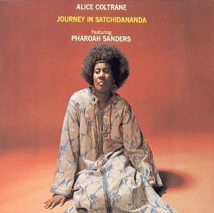 Alice Coltrane Journey In Satchidananda Remastered