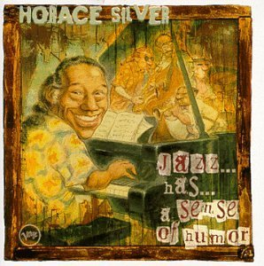 Horace Silver Jazz Has A Sense Of Humor