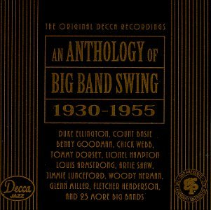 Anthology Of Big Band Swing Anthology Of Big Band Swing 19 Basie Ellington Goodman Miller 2 CD