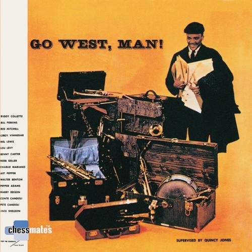 Quincy Jones Go West Man!
