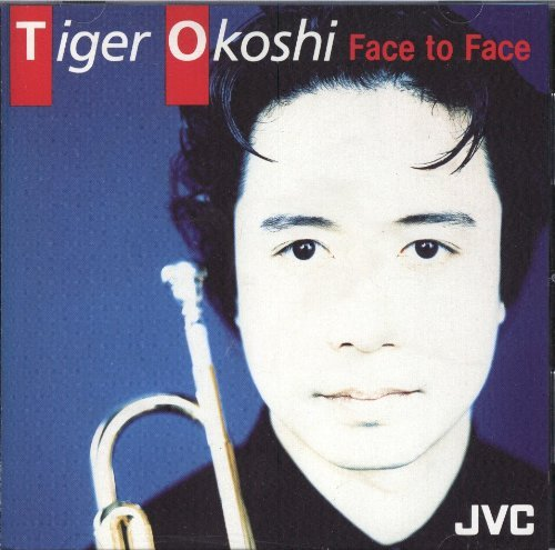 Tiger Okoshi Face To Face