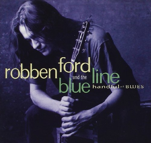 Robben & Blue Line Ford Handful Of Blues