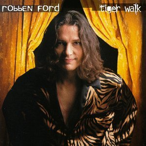 Robben Ford Tiger Walk