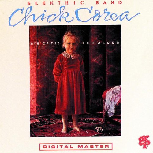 Chick Elektric Corea Band Eye Of The Beholder