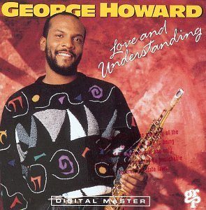 George Howard Love & Understanding