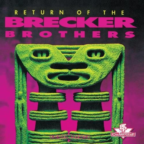 Brecker Brothers Return Of The Brecker Brothers