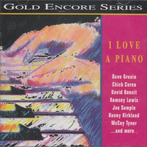 I Love A Piano Grp Gold Encore Series I Love A Piano Grp Gold Encore Series