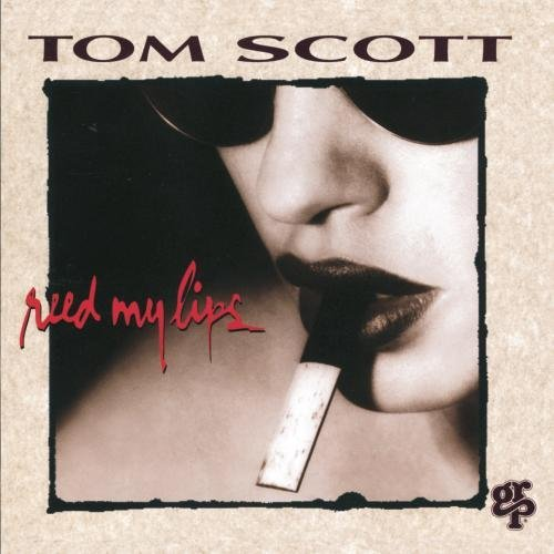 Tom Scott Reed My Lips