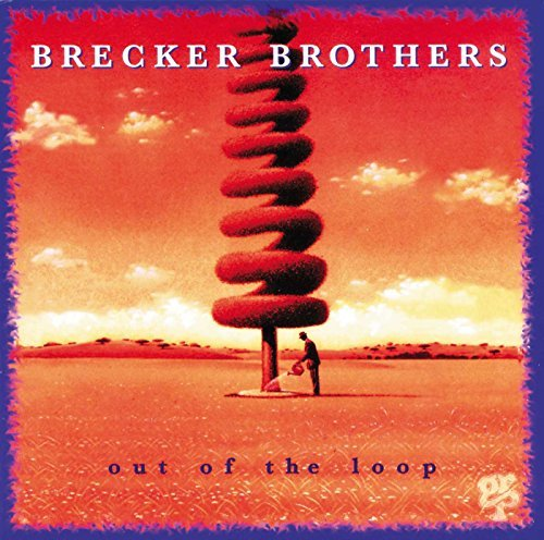 Brecker Brothers Out Of The Loop