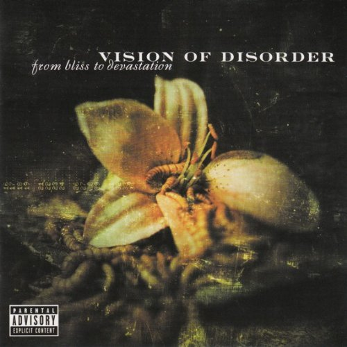 Vision Of Disorder From Bliss To Devastation Explicit Version
