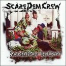 Scare Dem Crew Scared From The Crypt