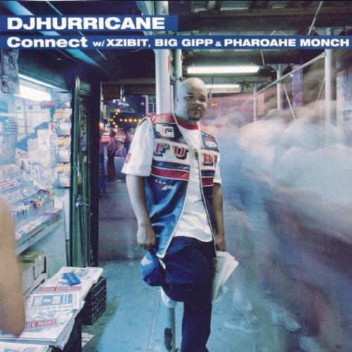Dj Hurricane Connect Feat. Xzibit Big Gipp