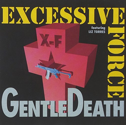Excessive Force Gentle Death