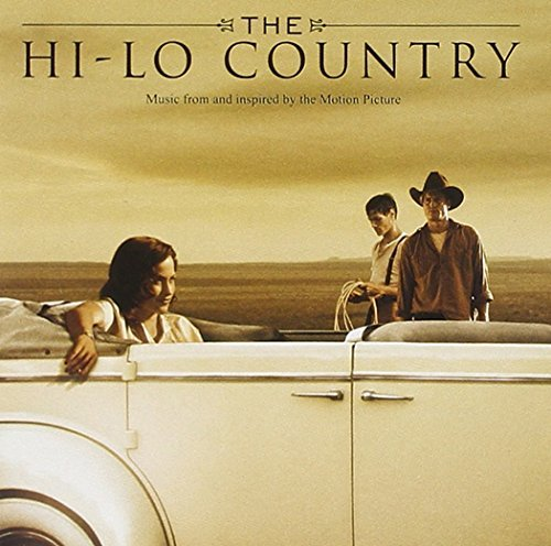 Hi Lo Country Soundtrack Nelson Walser Rausch Williams Stuart Ayala Monroe