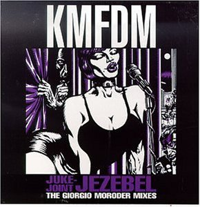 Kmfdm Juke Joint Jezebel Mixed By Giorgio Moroder