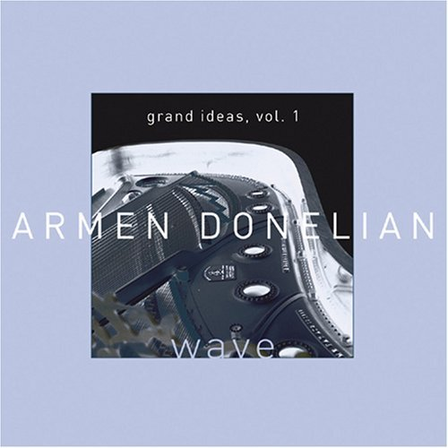 Armen Donelian Vol. 1 Waves Grand Ideas