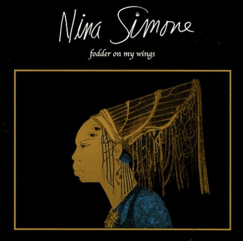 Nina Simone Fodder On My Wings