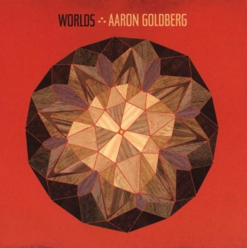 Aaron Goldberg Worlds