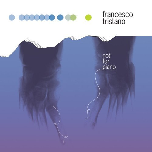 Francesco Tristano Not For Piano