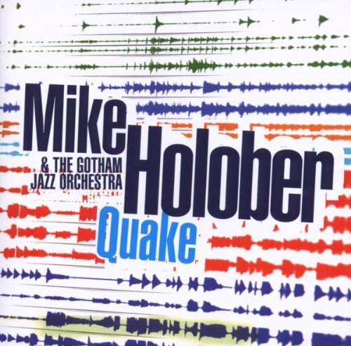 Mike & The Gotham Jazz Holober Quake