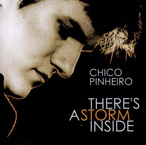Chico Pinheiro There's A Storm Inside