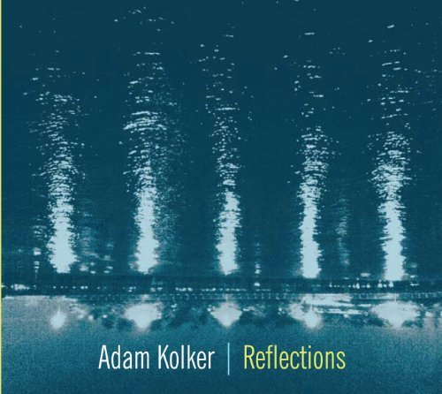 Adam Kolker Reflections