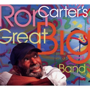Ron Carter Ron Carter's Great Big Band