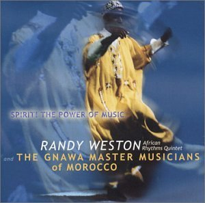 Randy Weston Spirit! Power Of Music