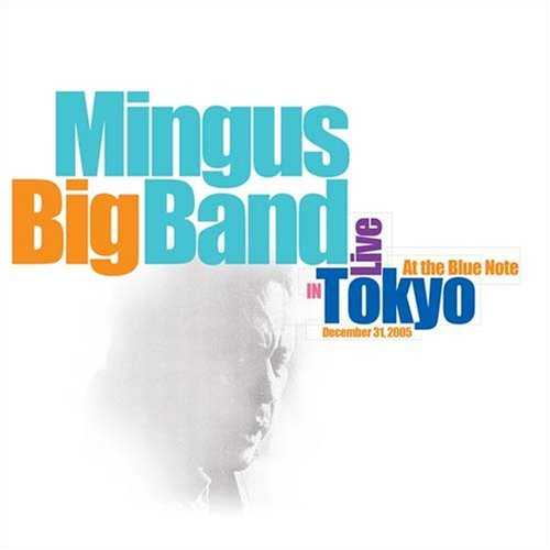 Mingus Big Band Live In Tokyo At The Blue Note