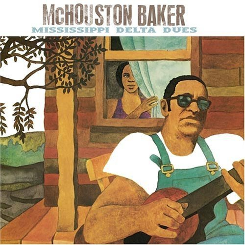 Mchouston Baker Mississippi Delta Blues