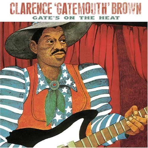 Clarence Gatemouth Brown Gate's On The Heat
