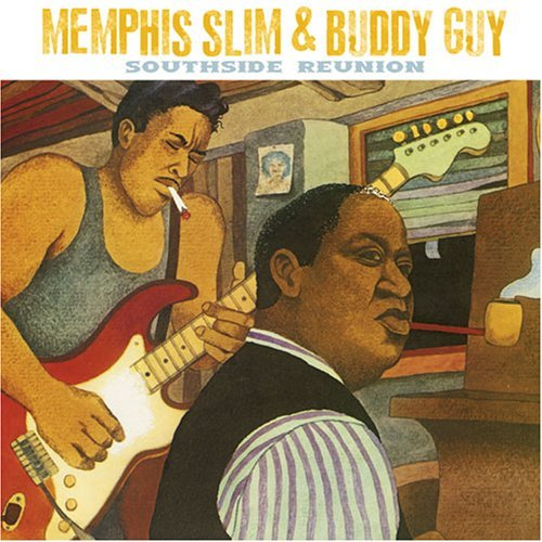 Memphis Slim & Buddy Guy Southside Reunion