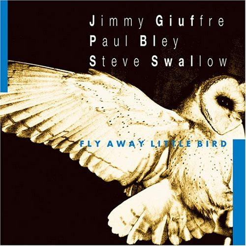 Giuffre Bley Swallow Fly Away Little Bird
