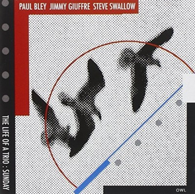 Bley Giuffre Swallow Life Of A Trio Sunday