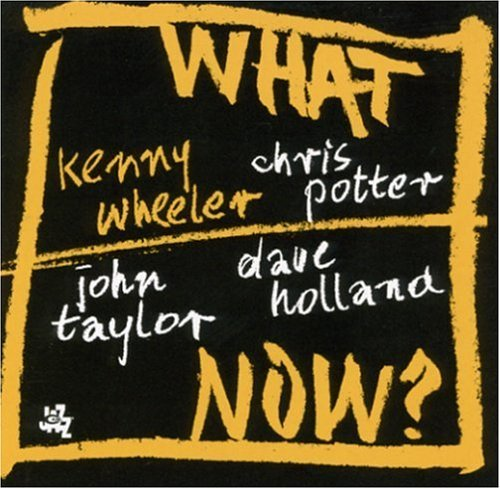 Kenny Wheeler What Now?