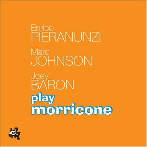 Pieranunzi Johnson Baron Play Morricone