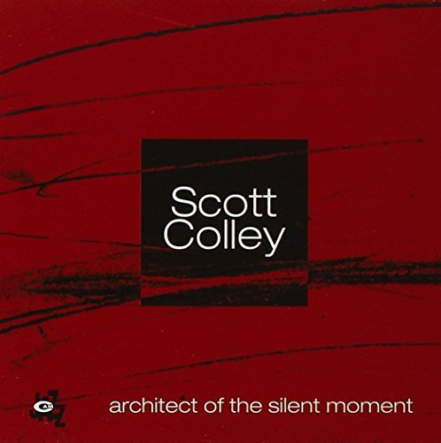 Scott Colley Architect Of The Silent Moment
